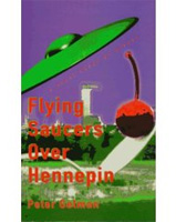 Click to buy Pete's novel, Flying Saucers Over Hennepin